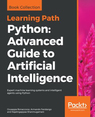 book cover: Python: Advanced Guide to Artificial Intelligence
