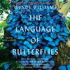 Language of Butterflies, The How Thieves, Hoarders, Scientists, and Other Obsessives Unlocked the Secrets of the World