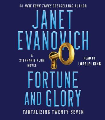 Fortune and glory : by Evanovich, Janet.