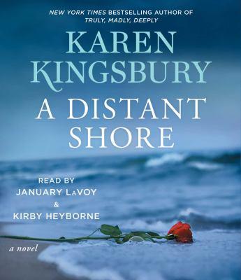 A distant shore / by Kingsbury, Karen.