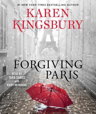 Forgiving Paris [cd sound recording, unabridged] / by Kingsbury, Karen.