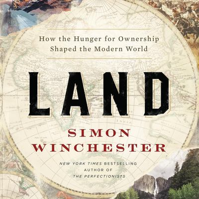 Land : by Winchester, Simon,