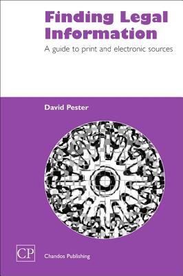 Finding legal information : a guide to print and electronic sources / David Pester.