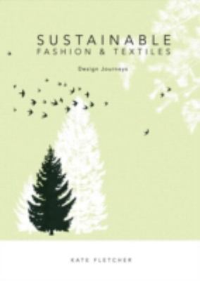 Sustainable fashion and textiles : design journeys