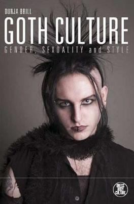 Goth Culture: Gender, Sexuality and Style
