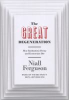 The great degeneration : how institutions decay and economies die