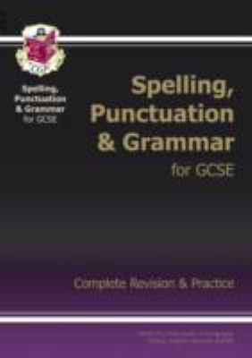 Spelling, punctuation and grammar for GCSE : complete revision and practice