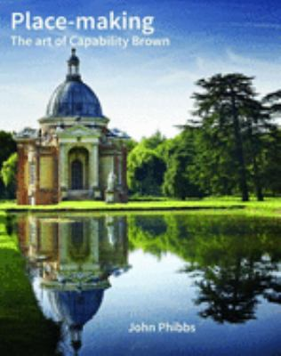 Place-making : the art of Capability Brown