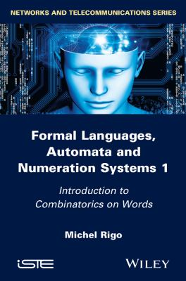 book cover: Formal Languages, Automata and Numeration Systems 1