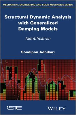 book cover: Structural Dynamic Analysis with Generalized Damping Models
