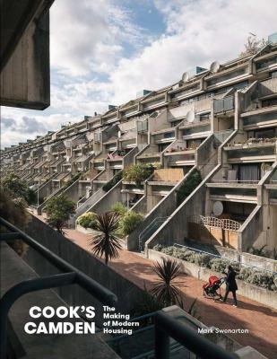 Cook's Camden : the making of modern housing