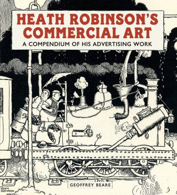 Heath Robinson's commercial art : a compendium of his advertising work