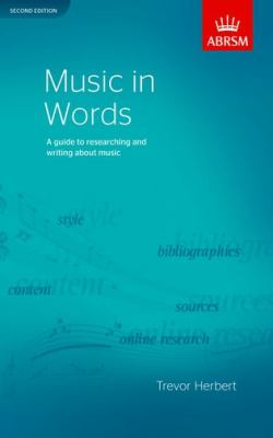 Cover of Music in words : a guide to researching and writing about music