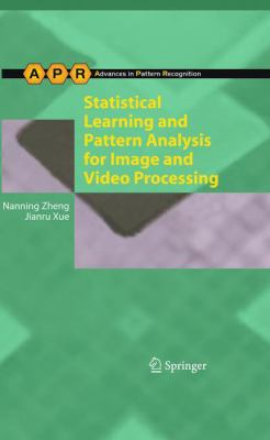 book cover: Statistical Learning and Pattern Analysis for Image and Video Processing