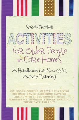 Bood cover of Activities for Older People in Care Homes  A Handbook for Successful Activity Planning - click to open in a new window