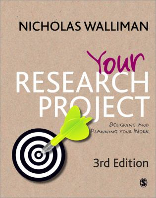 Your Research Project : designing and planning your work