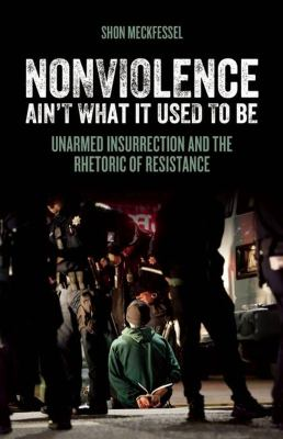 Book cover Nonviolence Ain't What It Used to Be