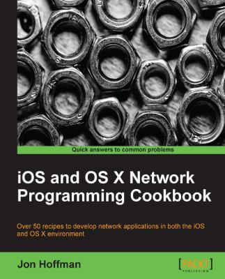 book cover: IOS and OS X Network Programming Cookbook