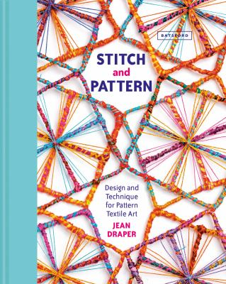 Stitch and pattern : design and technique for pattern textile art