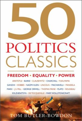50 Politics Classics by Tom Butler-Bowdon