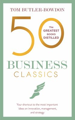 50 Classics Series: 50 Business Classics by Tom Butler-Bowdon