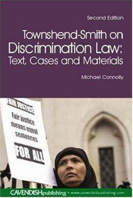 Townshend-Smith on Discrimination Law: Text, Cases and Materials -- Connolly -- 2004