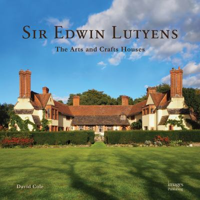 Sir Edwin Luytens : the arts and crafts houses