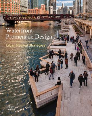 Waterfront promenade design : urban revival strategies / edited by Thorbjörn Andersson.