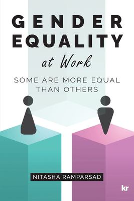 Gender Equality at Work: Some Are More Equal Than Others