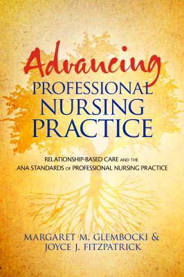 Book cover and link to ebook Advancing Professional Nursing Practice: Relationship-Based Care and the ANA Standards of Professional Nursing Practice