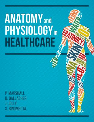 Book cover of Anatomy and Physiology in Healthcare - click to open in a new indow