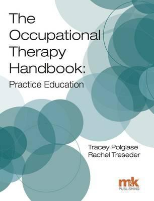 book cover of The Occupational Therapy Handbook: Practice Education - click to open in a new window