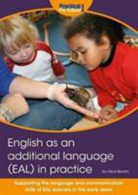 English as an additional language (EAL) in practice
