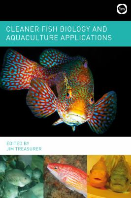 Cleaner Fish Biology ad Aquaculture Applications, edited by Jim Treasurer