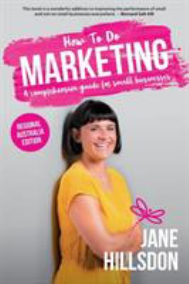 How to do marketing : a comprehensive guide for small business