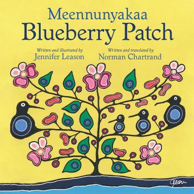Meennunyakaa = Blueberry patch by Jennifer Leason