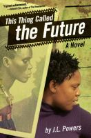 This thing called the future a novel