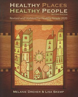 Healthy Places, Healthy People: A Handbook for Culturally Informed Community Nursing Practice (2nd ed.)