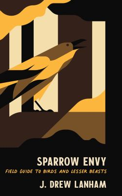 Sparrow envy : by Lanham, J. Drew