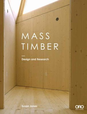Mass timber : design and research