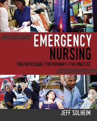 Emergency Nursing : The Profession, The Pathway, The Practice
