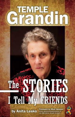 Temple Grandin : the stories I tell my friends