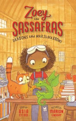 Zoey and Sassafras: Dragons and Marshamallows by Asia Citro