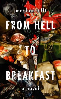 From hell to breakfast : a novel / Meghan Tifft