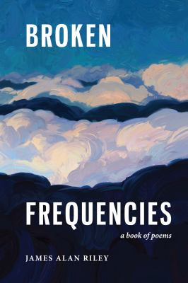 Broken Frequencies: A Book of Poems
