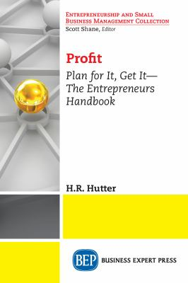 book cover of Profit : Plan for It, Get It—The Entrepreneurs Handbook - click to open in a new window