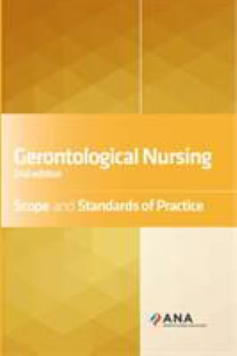 Gerontological Nursing Scope and Standards of Practice 2nd Ed