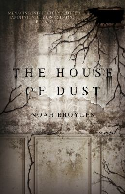 The house of dust / by Noah Broyles