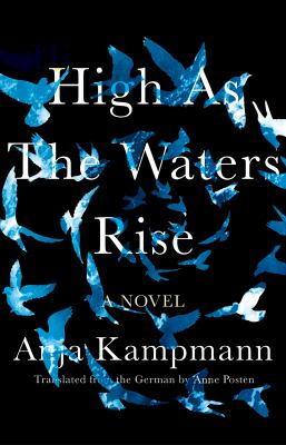 Cover of High as the Waters Rise by Anja Kampmann