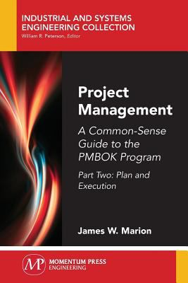 Project Management : A Common-Sense Guide to the PMBOK Program, Part Two–Plan and Execution - open in a new window